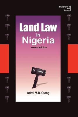 Land Law in Nigeria. Second Edition - Olong, Adefi M D