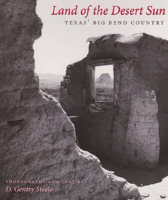 Land of the Desert Sun: Texas' Big Bend Country -