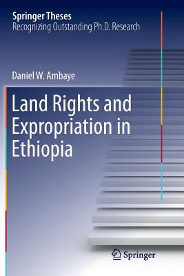 Land Rights and Expropriation in Ethiopia - Ambaye, Daniel W