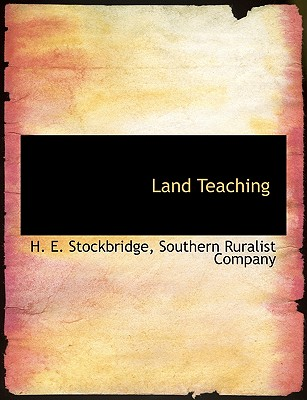 Land Teaching - Stockbridge, H E, and Southern Ruralist Company, Ruralist Company (Creator)