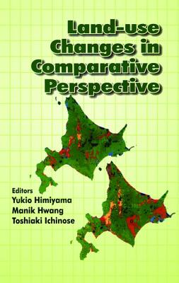Land Use Changes in Comparative Perspective - Himiyama, Yukio