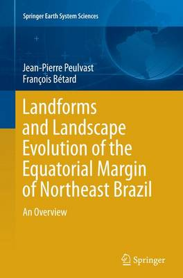 Landforms and Landscape Evolution of the Equatorial Margin of Northeast Brazil: An Overview - Peulvast, Jean-Pierre