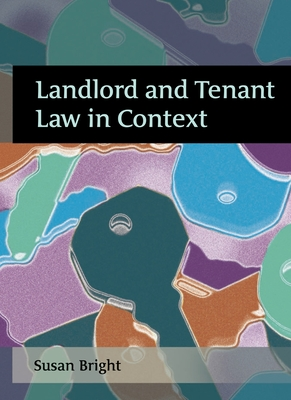 Landlord and Tenant Law in Context - Bright, Susan