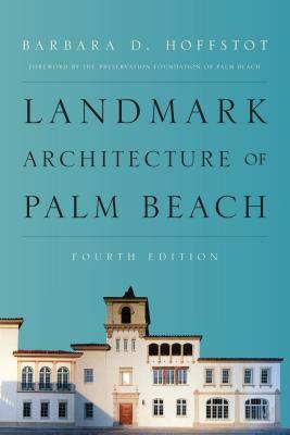 Landmark Architecture of Palm Beach - Hoffstot, Barbara D