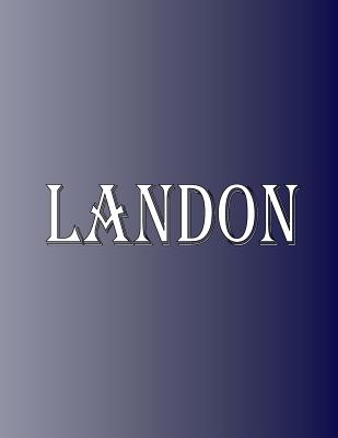 Landon: 100 Pages 8.5 X 11 Personalized Name on Notebook College Ruled Line Paper - Rwg