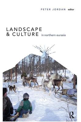 Landscape and Culture in Northern Eurasia - Jordan, Peter (Editor)