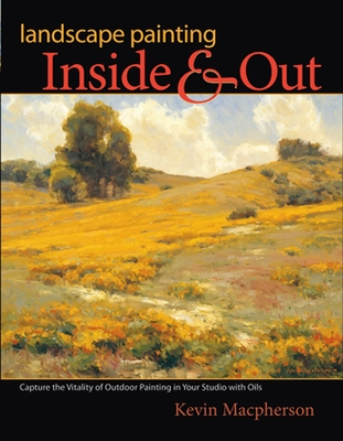 Landscape Painting Inside & Out - MacPherson, Kevin