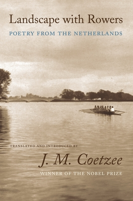 Landscape with Rowers: Poetry from the Netherlands -