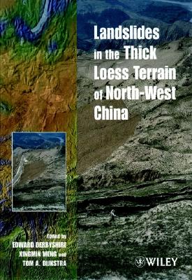 Landslides in the Thick Loess Terrain of North-West China - Derbyshire, Edward, and Meng, Xingmin (Editor), and Dijkstra, Tom A (Editor)