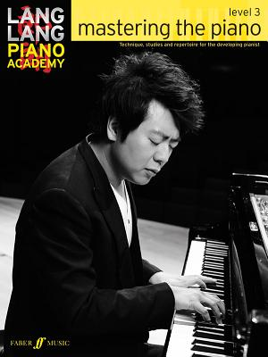 Lang Lang Piano Academy: mastering the piano level 3 - Lang, Lang