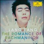 Lang Lang: The Romance of Rachmaninov