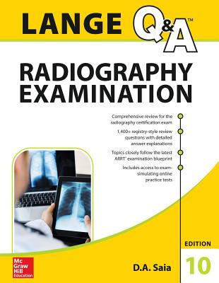 Lange Q&A Radiography Examination, Tenth Edition - Saia, D a