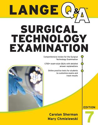 LANGE Q&A Surgical Technology Examination, Seventh Edition - Sherman, Carolan, and Chmielewski, Mary