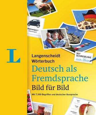Langenscheidt Deutsch Bild Fur Bild - German Picture Dictionary (German Edition): 7.500 Begriffe, Redewendungen Und Satze in Tausenden Bildern - Langenscheidt Publishers (Creator)