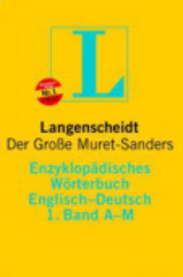 Langenscheidt's New Muret-Sanders Encyclopedic Dictionary of the English and German Languages: Based on the Originial Work by E. Muret and D. Sanders - Springer, Otto (Editor)