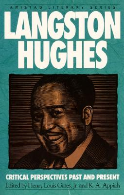 Langston Hughes: Critical Perspectives Past and Present - Hughes, Langston, and Appiah, Kwame Anthony, and Gates, Henry Louis, Jr.