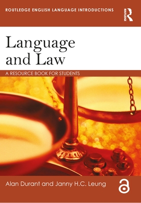 Language and Law: A resource book for students - Durant, Alan, and Leung, Janny HC