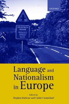Language and Nationalism in Europe - Barbour, Stephen (Editor), and Carmichael, Cathie (Editor)