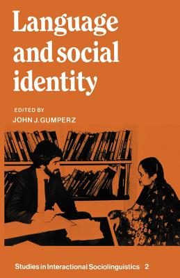 Language and Social Identity - Gumperz, John J (Editor), and Drew, Paul, Dr. (Editor), and Goodwin, Marjorie Harness (Editor)