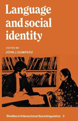Language and Social Identity - Gumperz, John J (Editor)