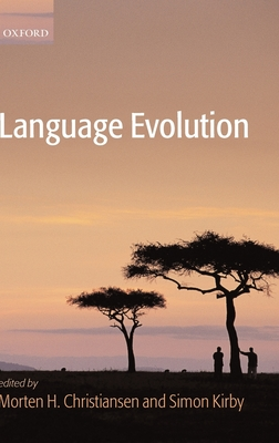 Language Evolution - Kirby, Simon (Editor), and Christiansen, Morten (Editor), and Christiansen, Morten H, Professor (Editor)