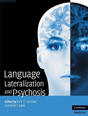 Language Lateralization and Psychosis - Sommer, Iris E C (Editor), and Kahn, Ren' S (Editor)