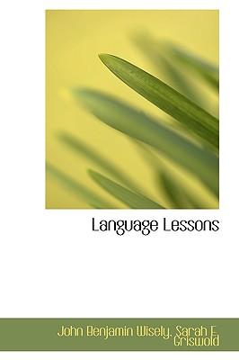 Language Lessons - Benjamin Wisely, Sarah E Griswold John