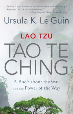 Lao Tzu: Tao Te Ching: A Book about the Way and the Power of the Way - Le Guin, Ursula K