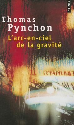 L'Arc-En-Ciel De La Gravit? (French Edition) - Thomas Pynchon