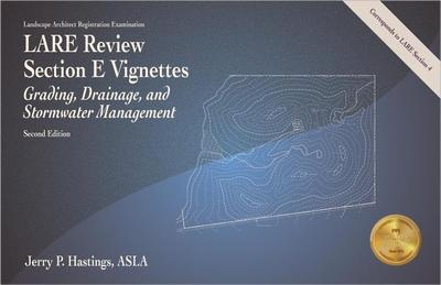 Lare Review, Section E Vignettes: Grading, Drainage, and Stormwater Management - Hastings, Jerry P