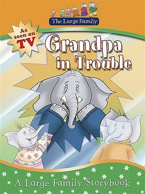 Large Family: Grandpa Gets Into Trouble - Murphy, Jill
