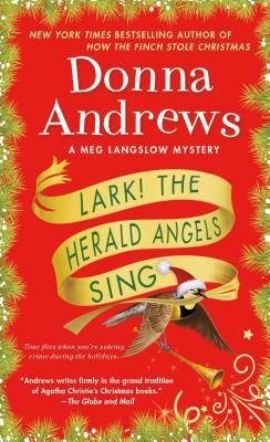 Lark! the Herald Angels Sing: A Meg Langslow Mystery - Andrews, Donna