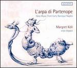 L'Arpa di Partenope: Harp Music from Early Baroque Naples