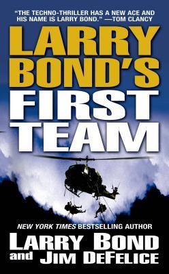Larry Bond's First Team - Bond, Larry, and DeFelice, James