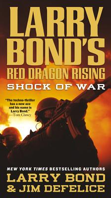 Larry Bond's Red Dragon Rising: Shock of War - Bond, Larry