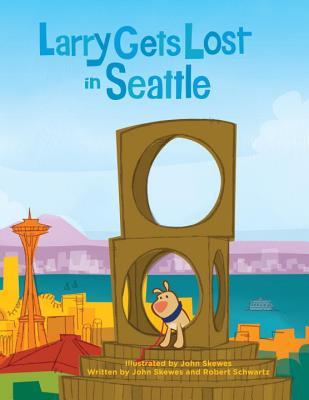 Larry Gets Lost in Seattle - Skewes, John