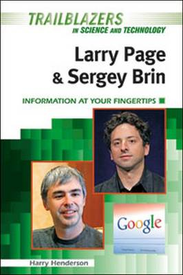 Larry Page and Sergey Brin: Information at Your Fingertips - Henderson, Harry