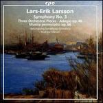 Lars-Erik Larsson: Symphony No. 3; Three Orchestral Pieces; Adagio, Op. 48; Musica permutatio, Op. 66
