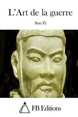 L'Art de la guerre - Fb Editions (Editor), and Sun Zi