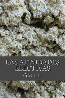 Las Afinidades Electivas - von Goethe, Johann Wolfgang