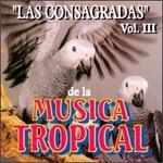 Las Consagradas de La Musica Tropical, Vol. 3