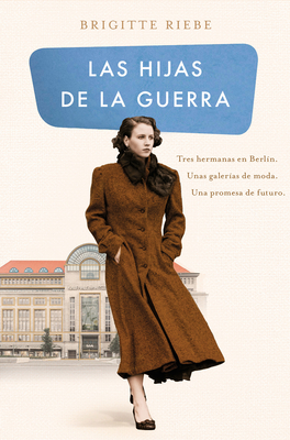 Las Hijas de la Guerra / Daughters of the War - Riebe, Brigitte