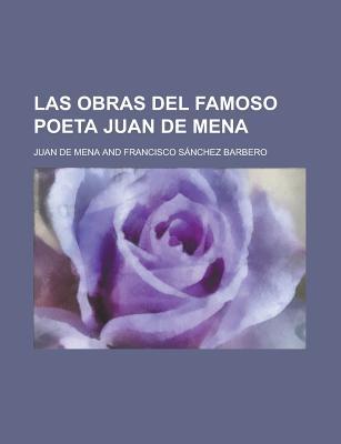 Las Obras del Famoso Poeta Juan de Mena - Mena, Juan De