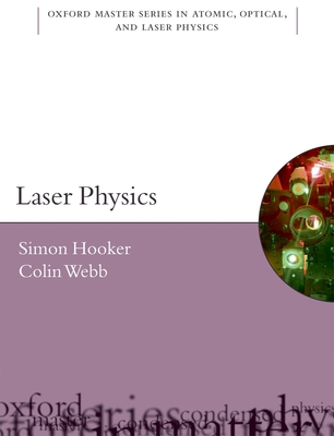 Laser Physics - Hooker, Simon, and Webb, Colin