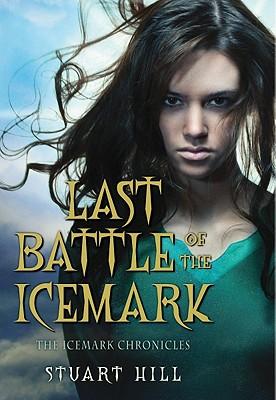 Last Battle of the Icemark - Hill, Stuart