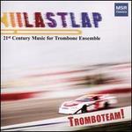 Last Lap: 21st Century Music for Trombone Ensemble