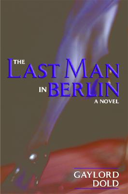 Last Man in Berlin - Dold, Gaylord