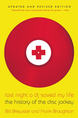 Last Night a DJ Saved My Life: The History of the Disc Jockey - Brewster, Bill, and Broughton, Frank