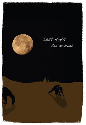 Last Night - Brush, Thomas
