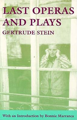 Last Operas and Plays - Stein, Gertrude, Ms.